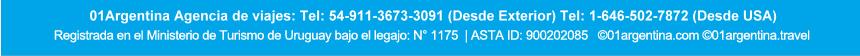01Argentina Agencia de viajes: Tel: 54-911-3673-3091 (Desde Exterior) Tel: 1-646-502-7872 (Desde USA) <br>  Registrada en el Ministerio de Turismo de Uruguay bajo el legajo: N&deg; 1175  | ASTA ID: 900202085   &copy;01argentina.com &copy;01argentina.travel